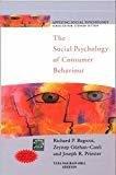 THE SOCIAL PSYCHOLOGY OF CONSUMER BEHAVIOUR by Richard Bagozzi