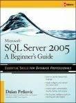 Microsoftr SQL Servertm 2005 A Beginners Guide by Dusan Petkovic