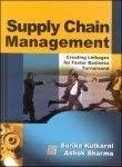 Supply Chain Management Creating Linkages for Faster Business Turnaournd by Sarika Kulkarni