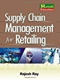SUPPLY CHAIN MANAGEMENT FOR RETAILING by Rajesh Ray
