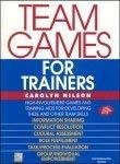 Team Games for Trainers by Carolyn Nilson