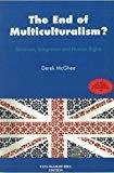 The End of Multiculturalism Terrorism Integration and Human Rights by Derek Mcghee