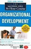 The McGraw-Hill 36-Hour Course Organizational Development by Stephen Balzac