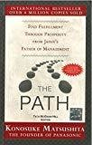The Path Find Fulfillment through prosperity from Japans Father of Management by Konosuke Matsushita