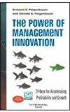 The Power of Management Innovation 24 Keys for Accelerating Profitability and Growth by Armand V. Feigenbaum