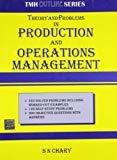 Theory and Problems in Production and Operations Management by S. Chary