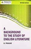 A Background to the study of English Literature Revised Edition by Brijadish Prasad