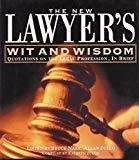The New Lawyers Wit And Wisdom Quotations On The Legal Profession In Brief by Dr. Hem Chandra