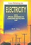 Law Relating to Electricity with Special Reference to Consumer Protection Law by Vats R.M.