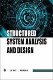 Structured System Analysis and Design by J.B. Dixit
