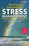THE 4 LANE EXPRESSWAY TO STRESS MANAGEMENT by AJAY SHUKLA