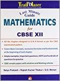 Last Minute Guide Mathematics for CBSE 12 Board Exams by Satya Prakash