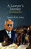 A Lawyers Journey - An Autobiography Reprint by Sahai R.M.