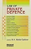 Law of Private Defence by K A Abdul Gafoor