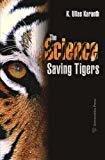 Science of Saving Tigers by Karanth Ullas