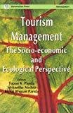 Tourism Management The Socio-economic and Ecological Perspective by Tapan K. Panda