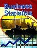 Business Statistics by A.K Gupta