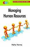 Managing Human Resources by Neha Verma