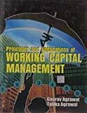 Principles And Applications Of Working Capital Management by Agarwal G
