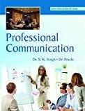 Professional Communication by Dr. Prachi Dr. S. K. Singh