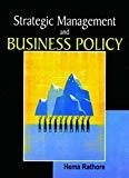 Strategic Management And Business Policy by Rathore H