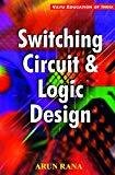 Switching Circuit and Logic Design by Rana Arun