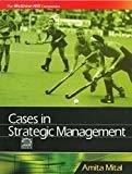 CASES IN STRATEGIC MANAGEMENT by Amita Mital