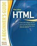 Html A Beginners Guide by Wendy Willard