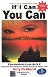 If I Can You Can If You Can Dream It You Can Do It by Sally Eichhorst