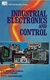 INDUSTRIAL ELECTRONICS AND CONTROL by S Bhattacharya