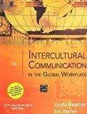 Intercultural Communication in the Global Workplace In the Global Marketplace by Linda Beamer