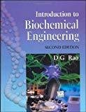 Introduction to Biochemical Engineering by D G Rao