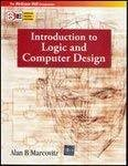INTRODUCTION TO LOGIC AND COMPUTER DESIGN SIE by Alan Marcovitz