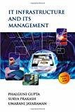 It Infrastructure and Its Management by Phalguni Gupta
