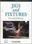 Jigs And Fixtures Second Edition by Prakash Joshi