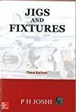 Jigs and Fixtures by P. H Joshi