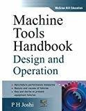 Machine Tools Handbook Design and Operation by P. H Joshi