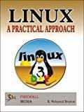 Linux A Practical Approach by B. Mohamed Ibrahim