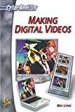 Making Digital Videos by Ben Long