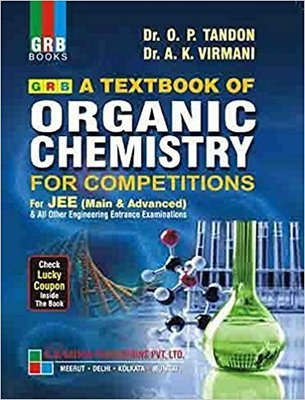 Organic Chemistry for Competition for IIT - JEE by O P Tandon