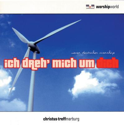 Christus-Treff Marburg /// Ich dreh mich um dich