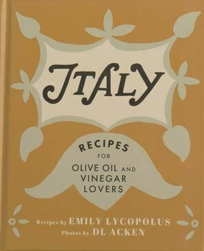Cookbook for Oil & Vinegar Lovers - Italy
