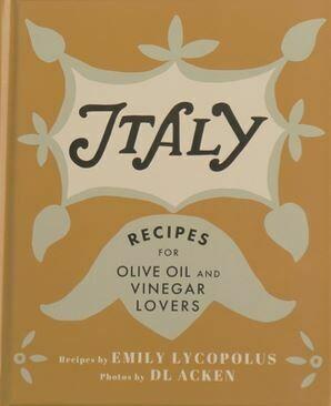 Cookbook for Oil & Vinegar Lovers - Italy