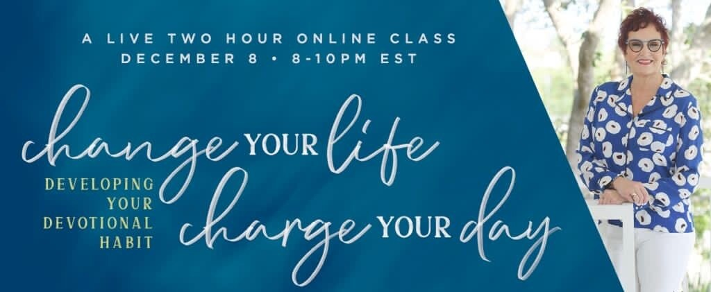 Change Your Life, Charge Your Day - Developing Your Devotional Habit