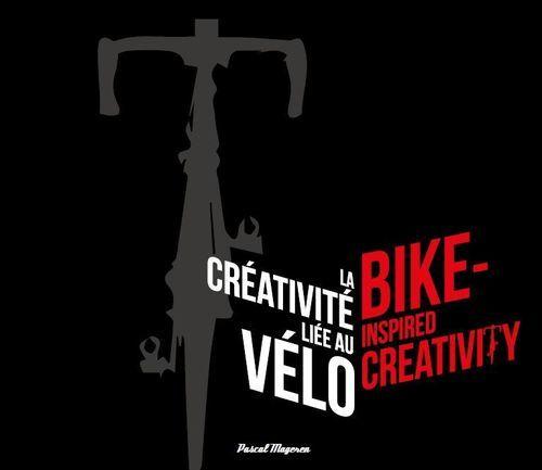 Livre 'La créativité liée au vélo - Bike-inspired creativity'