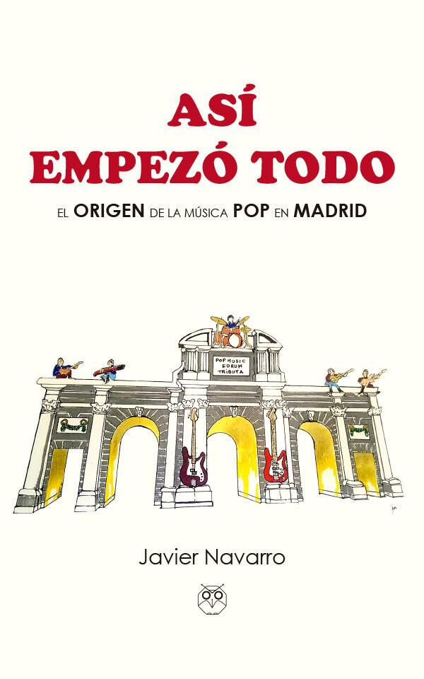 Así empezó todo (El origen de la música Pop en Madrid)