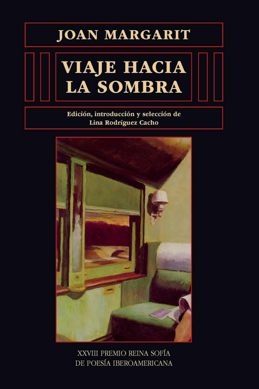 """Viaje hacia la sombra"" de Joan Margarit: XXVIII Premio Reina Sofía de Poesía Iberoamericana"