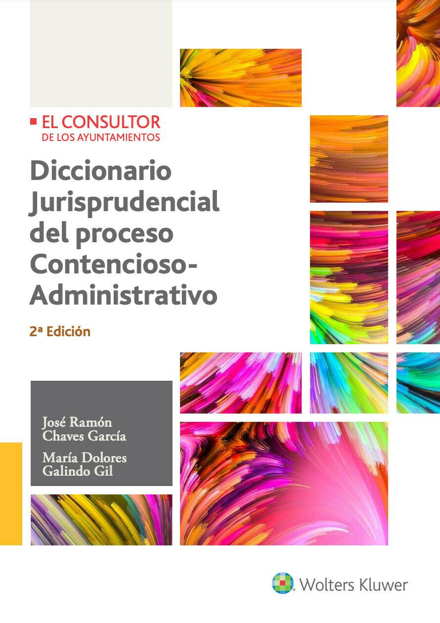 Diccionario Jurisprudencial del proceso Contencioso-Administrativo. 2ª Edición