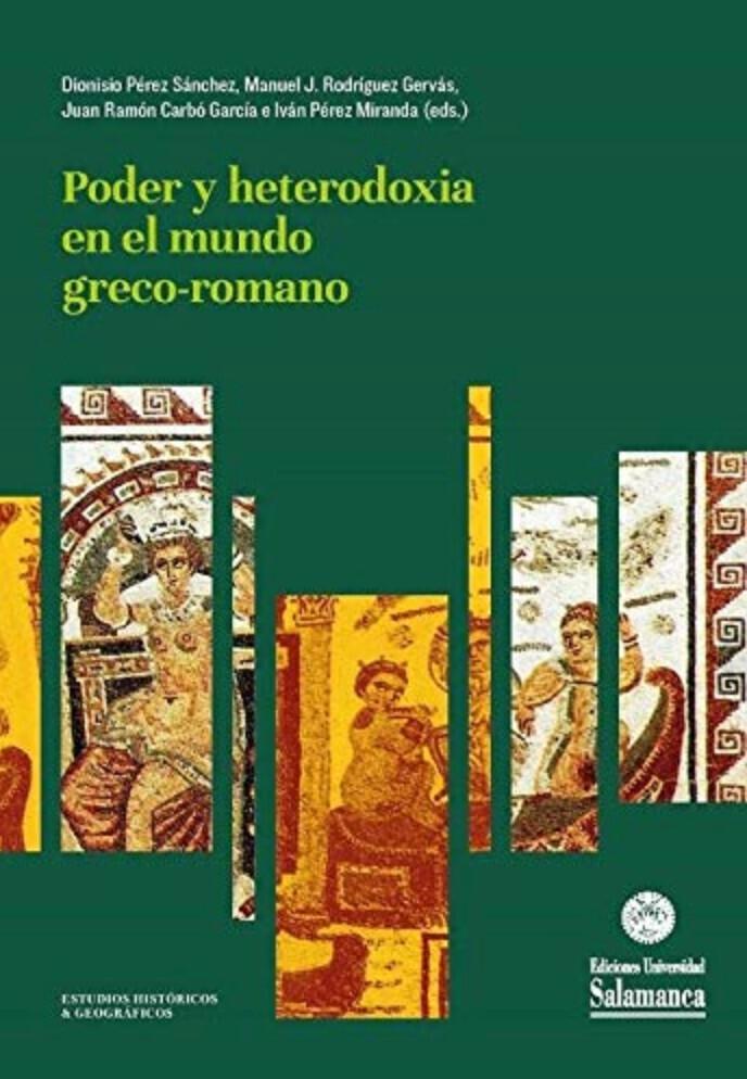 Poder y heterodoxia en el mundo greco-romano. Estudios en homenaje a la profesora M.ª José Hidalgo de la Vega
