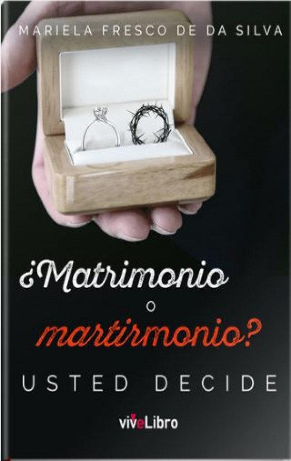 ¿Matrimonio o martirmonio? Usted decide